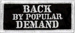 Back By Popular Demand Patch