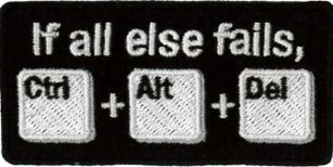 If All Else Fails Ctl Alt Del Embroidered Patch